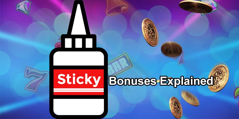 Sticky bonuses explained